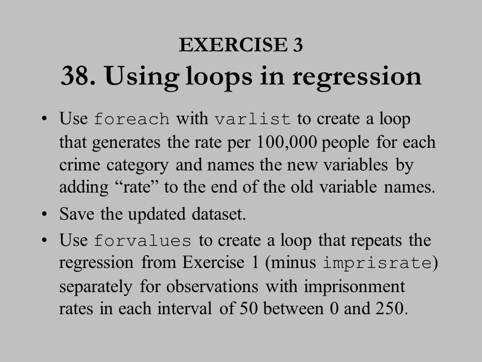 EXERCISE 3 (cont.) 39. Using loops in regression