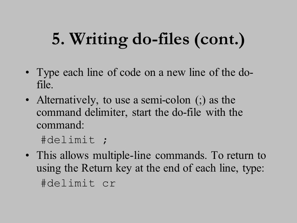6. Writing do-files (cont.)