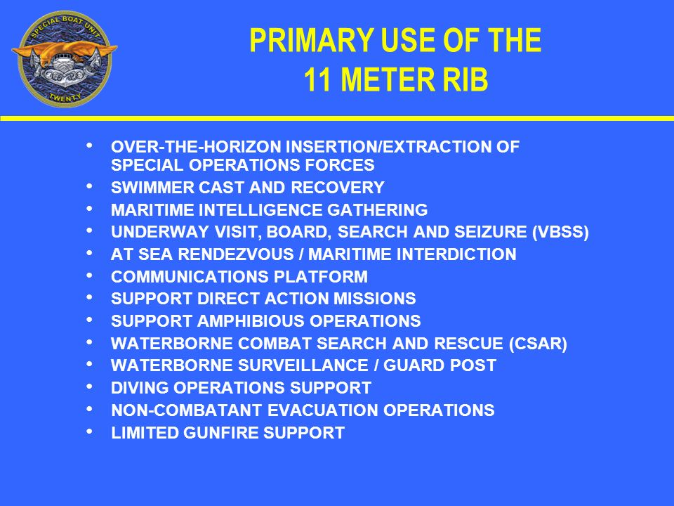 PRIMARY USE OF THE 11 METER RIB