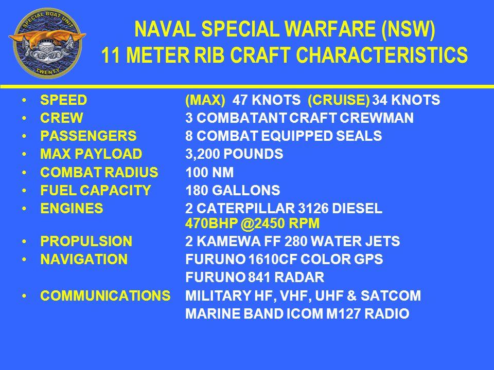 NAVAL SPECIAL WARFARE (NSW) 11 METER RIB CRAFT CHARACTERISTICS