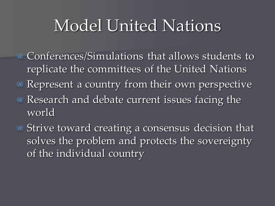 Model United Nations Conferences/Simulations that allows students to replicate the committees of the United Nations.