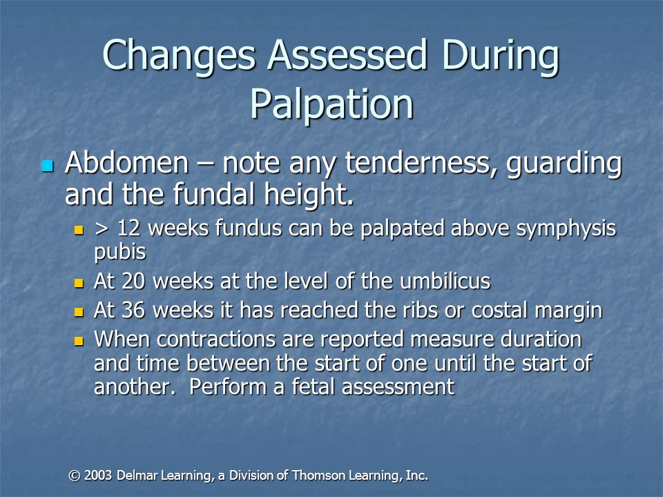 Changes Assessed During Palpation