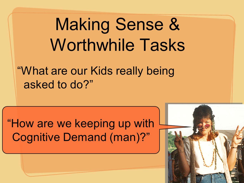 Making Sense & Worthwhile Tasks