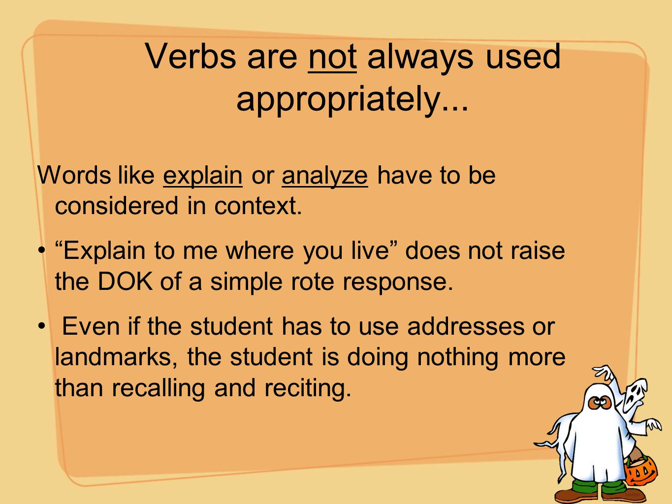 Verbs are not always used appropriately...