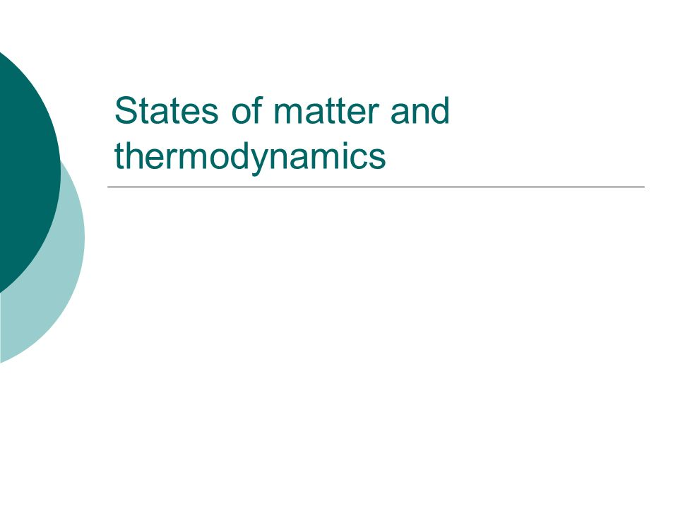 States of matter and thermodynamics