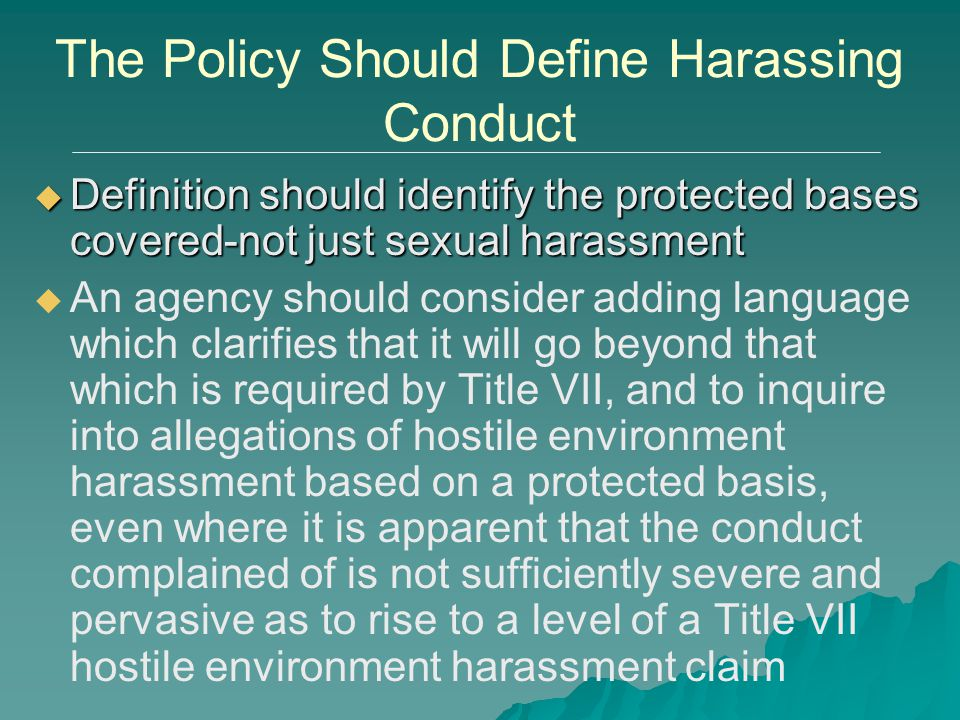 The Policy Should Define Harassing Conduct