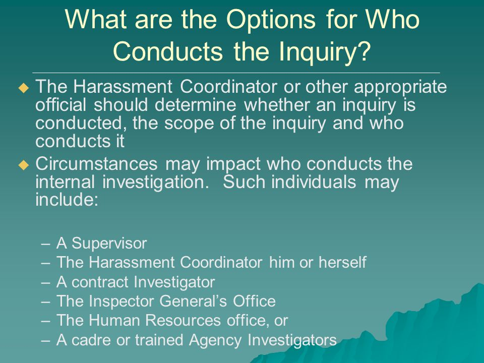 What are the Options for Who Conducts the Inquiry