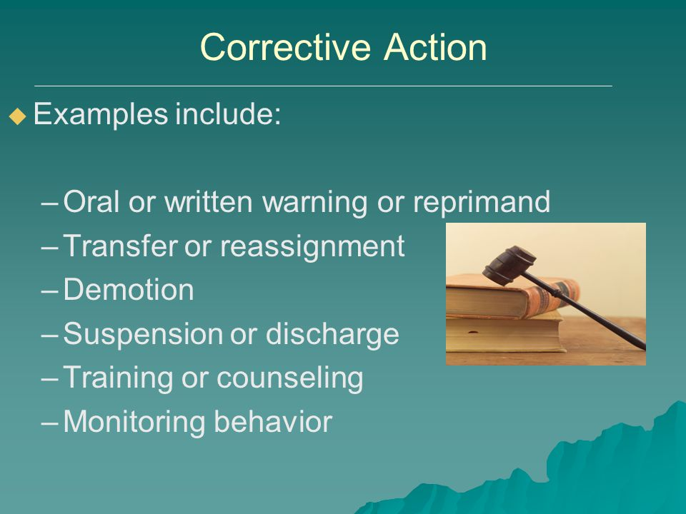 Corrective Action Examples include: