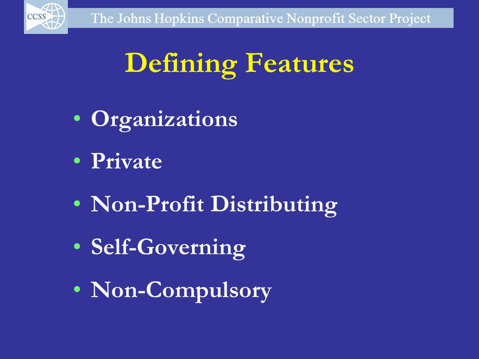 Defining Features Organizations Private Non-Profit Distributing