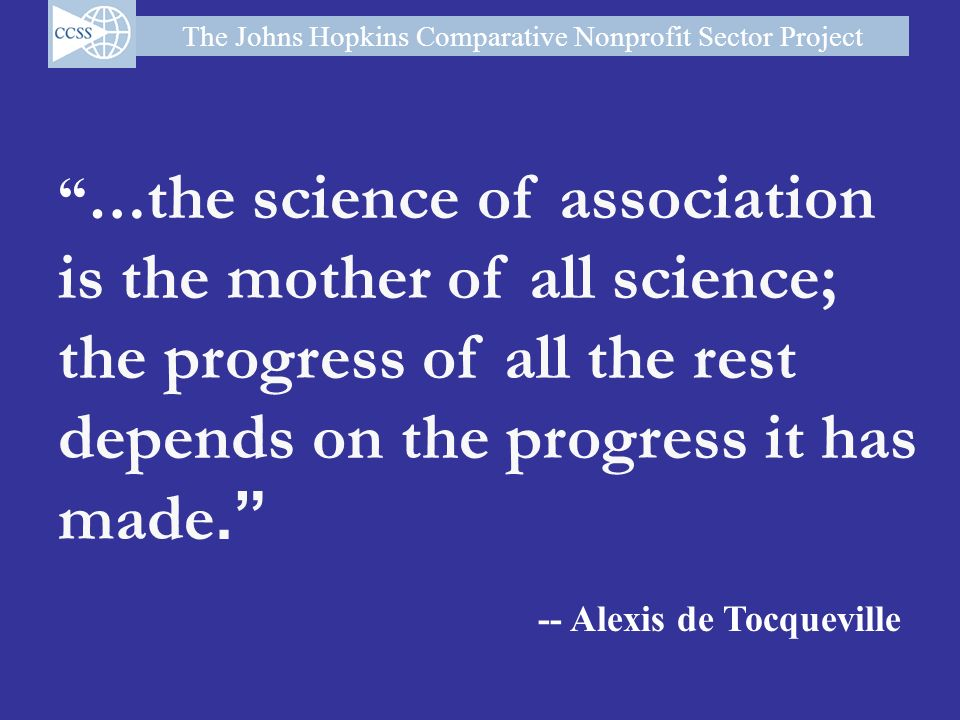 …the science of association is the mother of all science; the progress of all the rest depends on the progress it has made.
