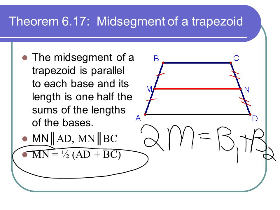 Theorem 6.17: Midsegment of a trapezoid