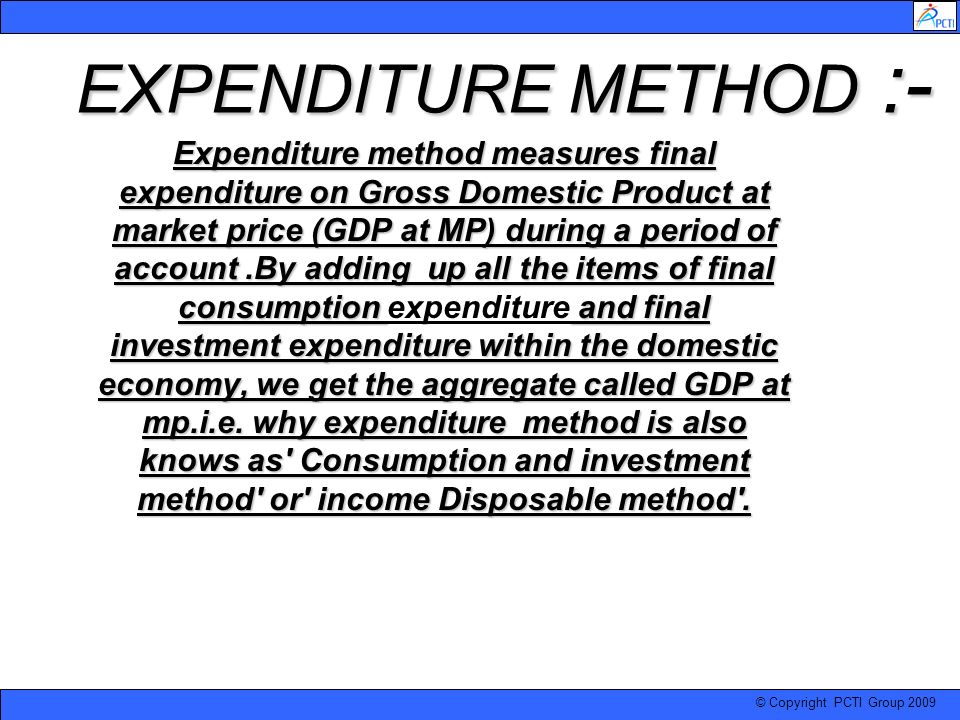 EXPENDITURE METHOD :-