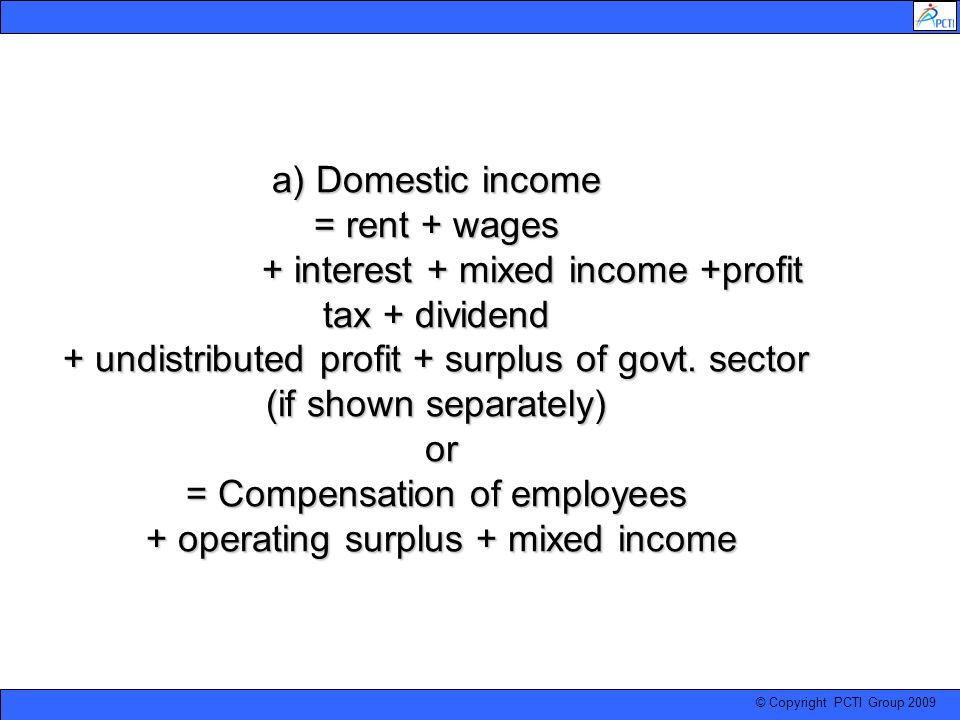 a) Domestic income = rent + wages