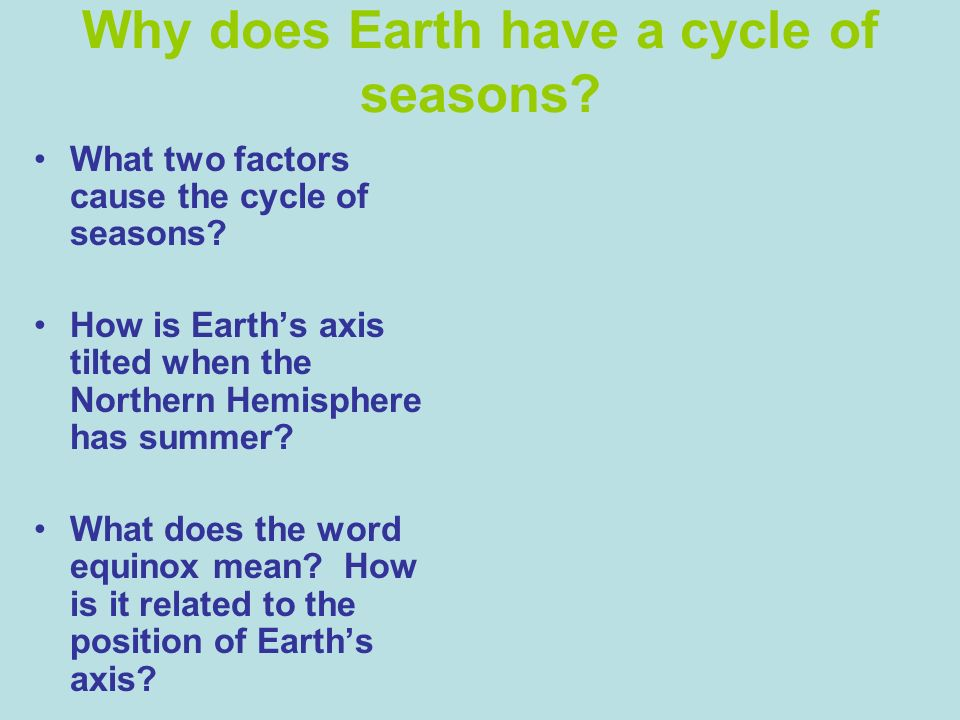 Why does Earth have a cycle of seasons