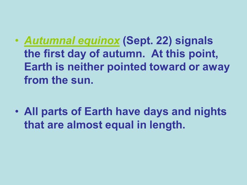 Autumnal equinox (Sept. 22) signals the first day of autumn