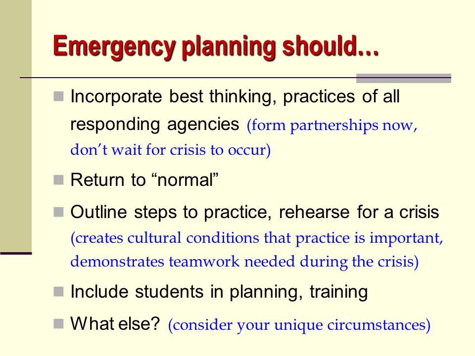 Emergency planning should…
