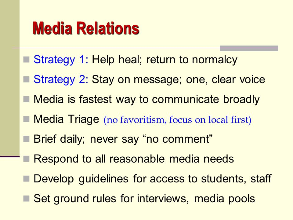 Media Relations Strategy 1: Help heal; return to normalcy