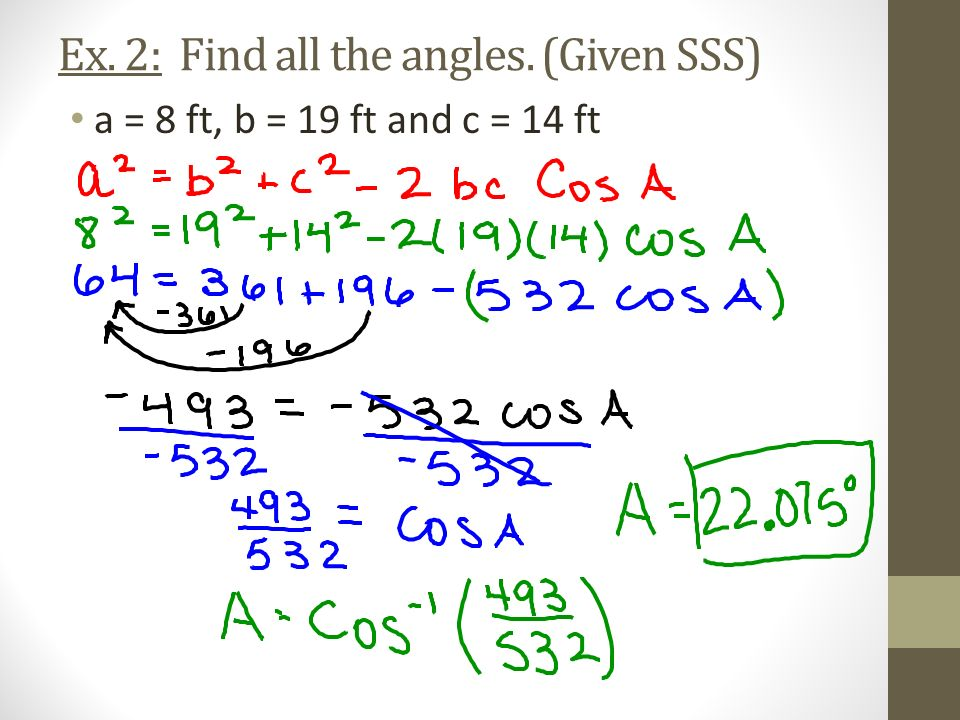 Ex. 2: Find all the angles. (Given SSS)