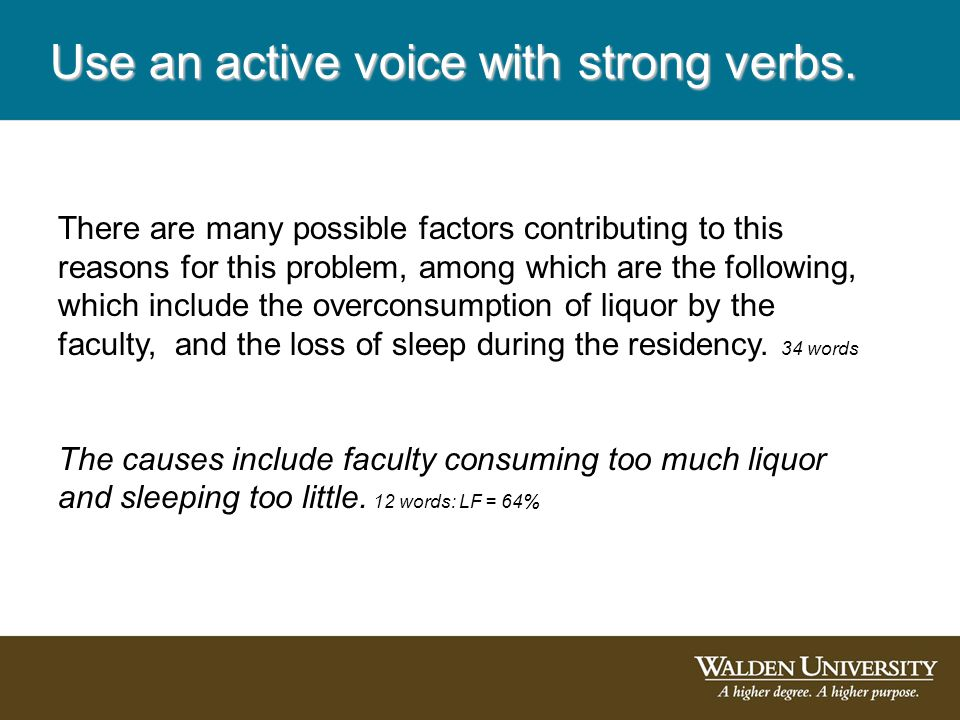 Use an active voice with strong verbs.