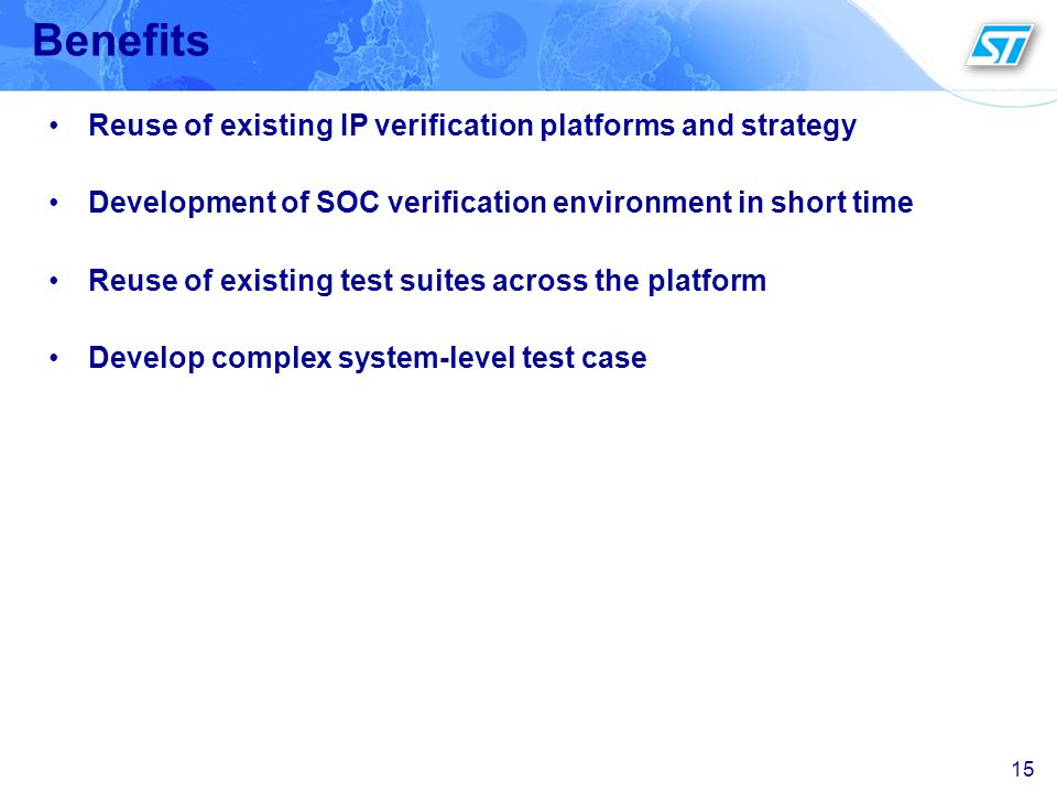 Benefits Reuse of existing IP verification platforms and strategy