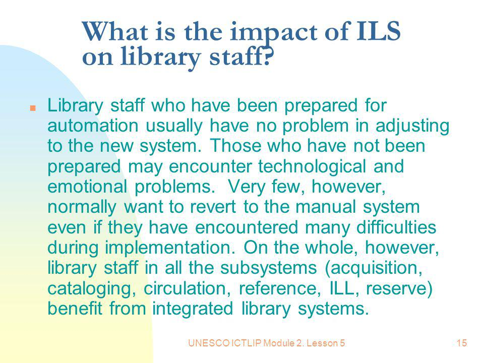 What is the impact of ILS on library staff
