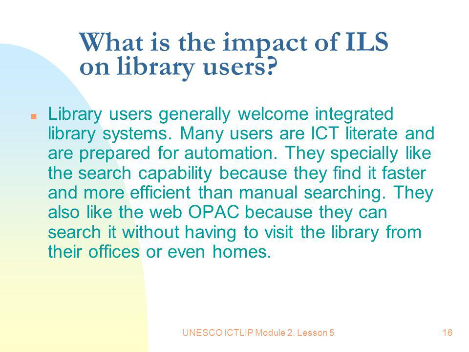 What is the impact of ILS on library users