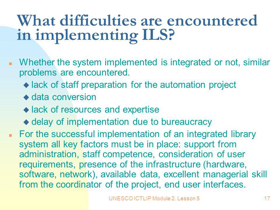 What difficulties are encountered in implementing ILS