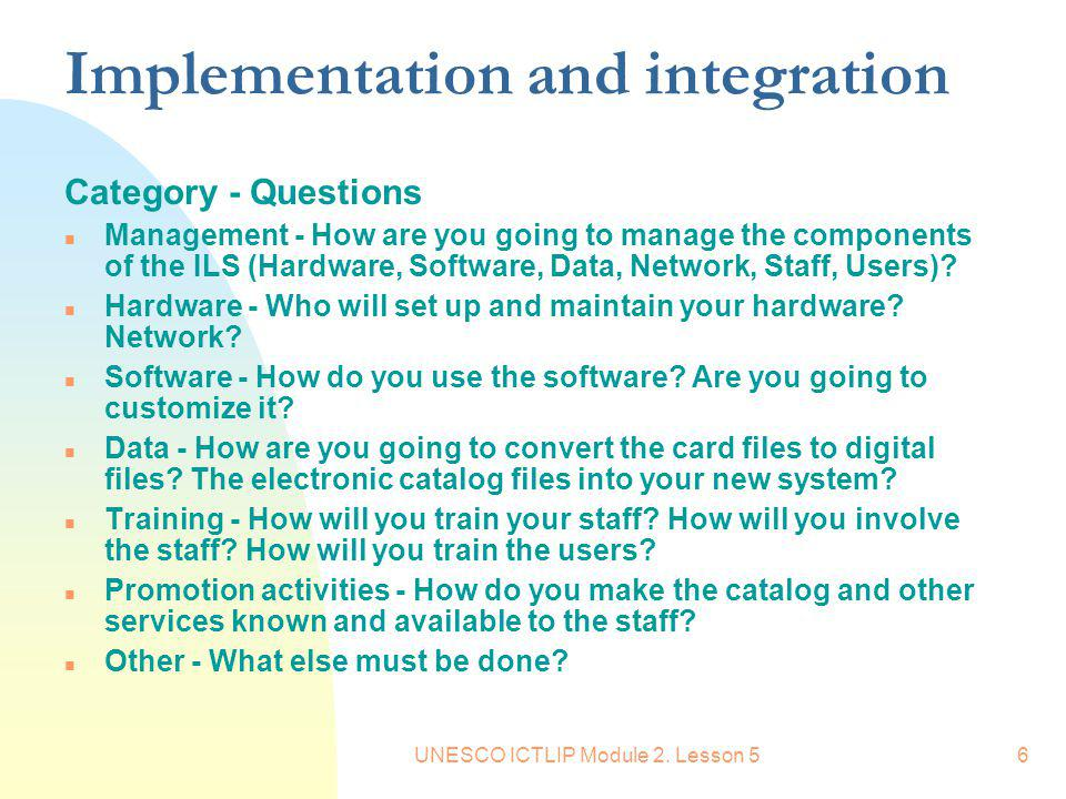 Implementation and integration