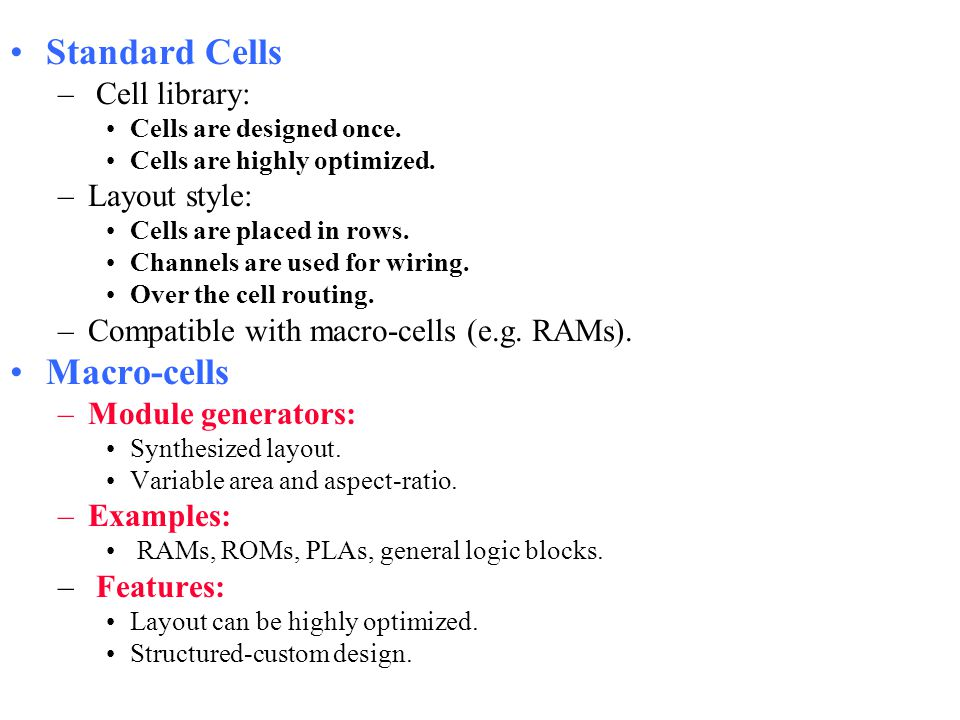 Standard Cells Macro-cells Cell library: Layout style: