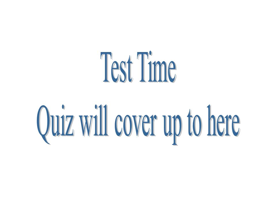 Quiz will cover up to here