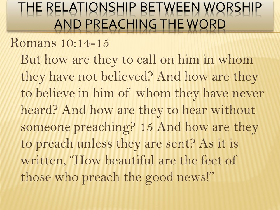 The Relationship between worship and preaching the word
