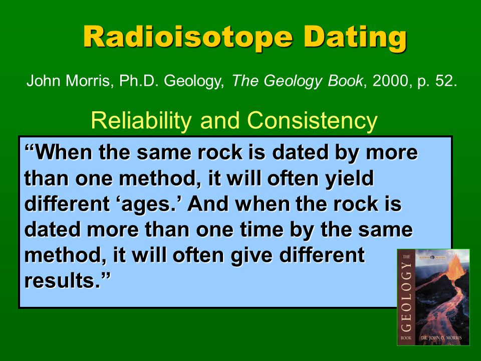 Radiometric dating of basaltic rocks are