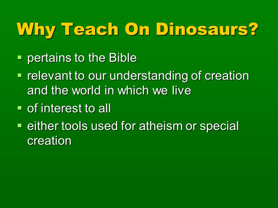 Why Teach On Dinosaurs pertains to the Bible