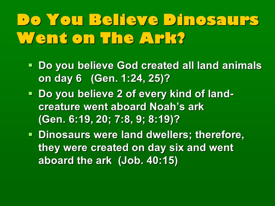 Do You Believe Dinosaurs Went on The Ark