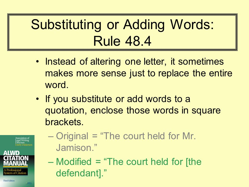 Substituting or Adding Words: Rule 48.4