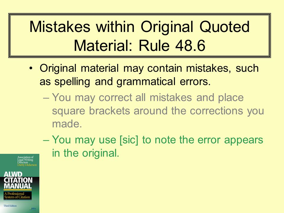 Mistakes within Original Quoted Material: Rule 48.6
