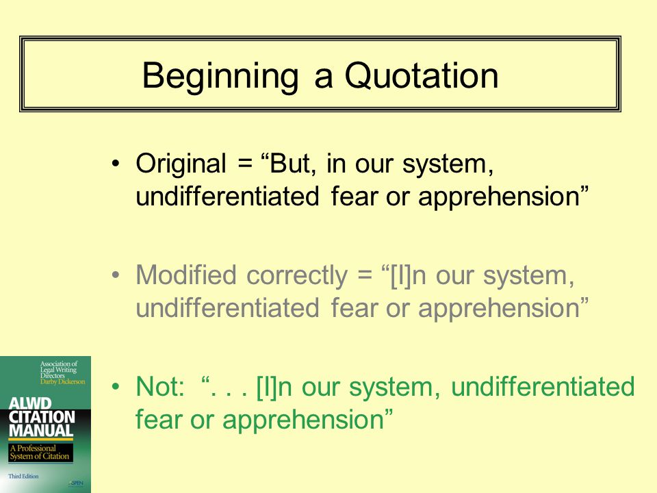 Beginning a Quotation Original = But, in our system, undifferentiated fear or apprehension