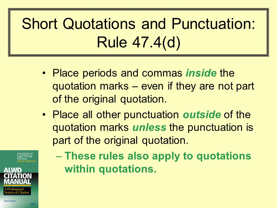 Short Quotations and Punctuation: Rule 47.4(d)