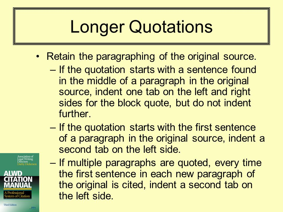 Longer Quotations Retain the paragraphing of the original source.