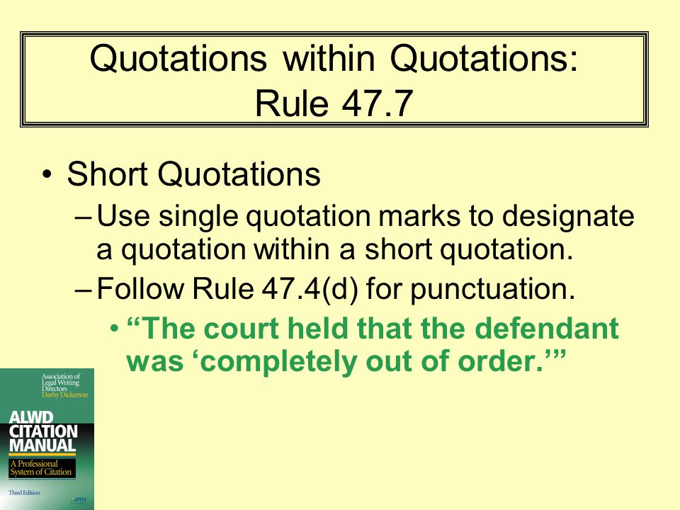 Quotations within Quotations: Rule 47.7