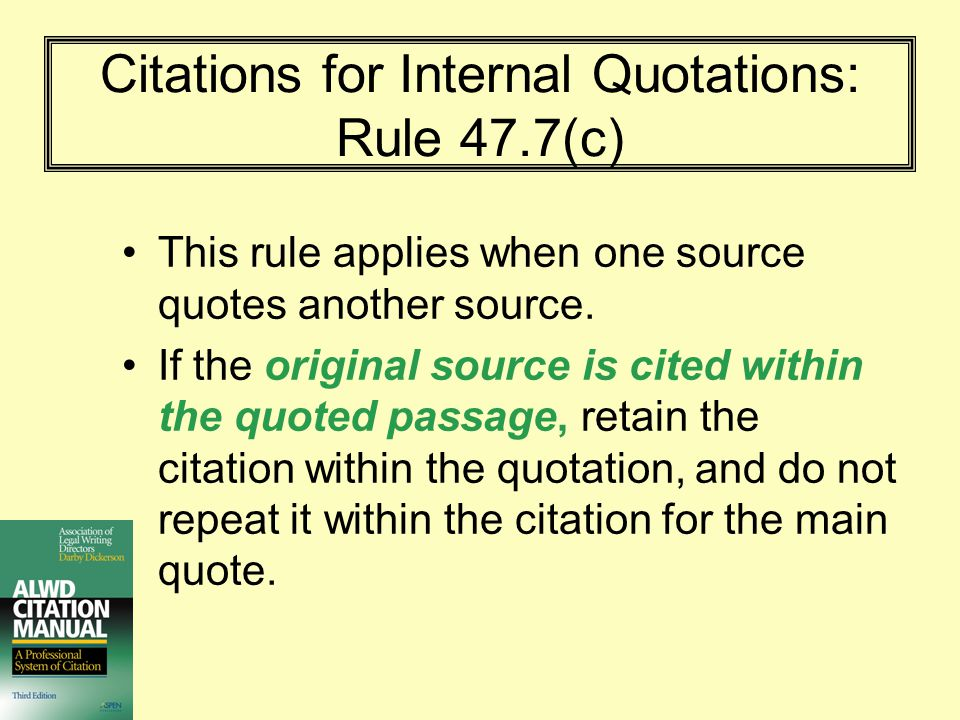 Citations for Internal Quotations: Rule 47.7(c)