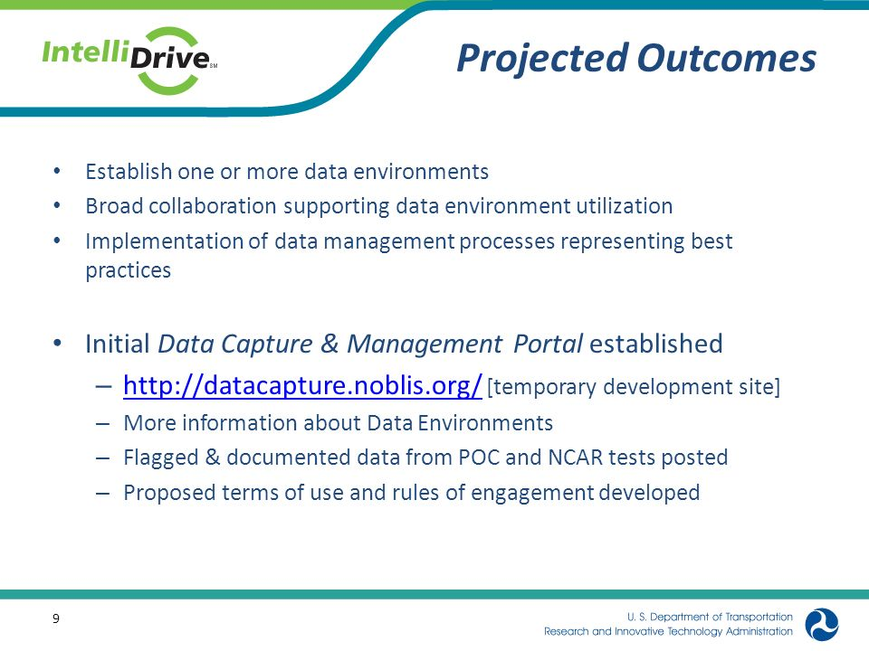 Projected Outcomes Establish one or more data environments. Broad collaboration supporting data environment utilization.