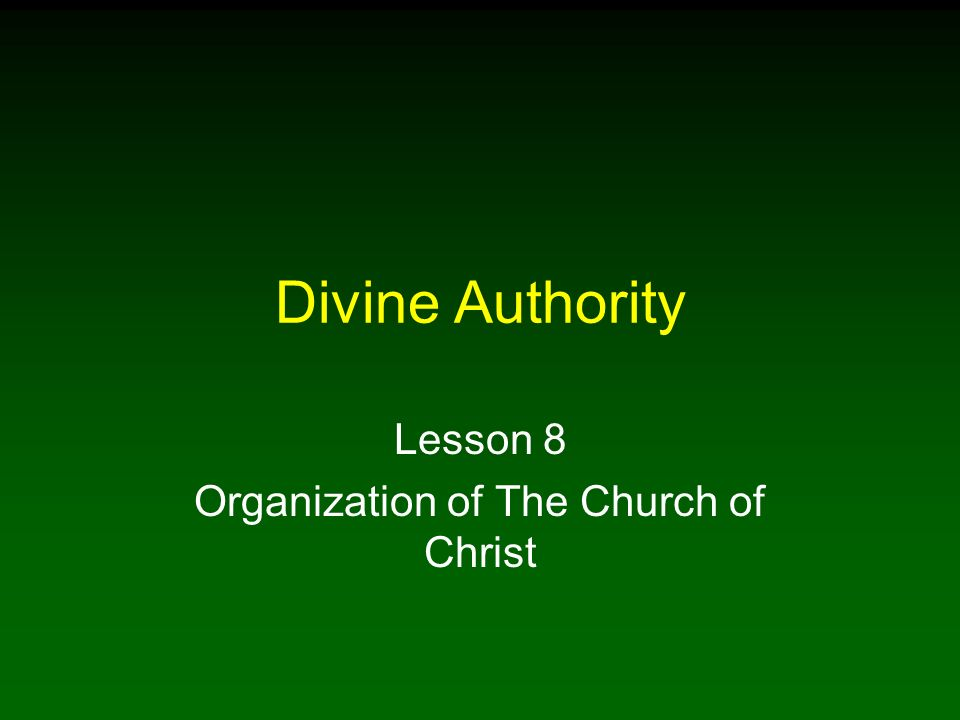 Lesson 8 Organization of The Church of Christ