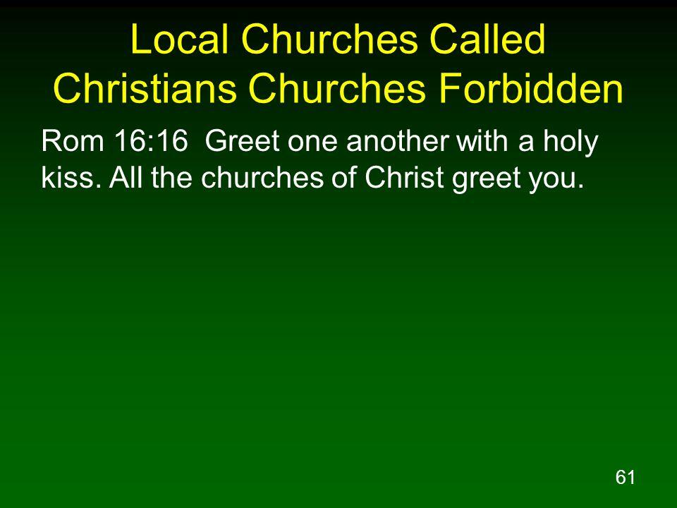 Local Churches Called Christians Churches Forbidden