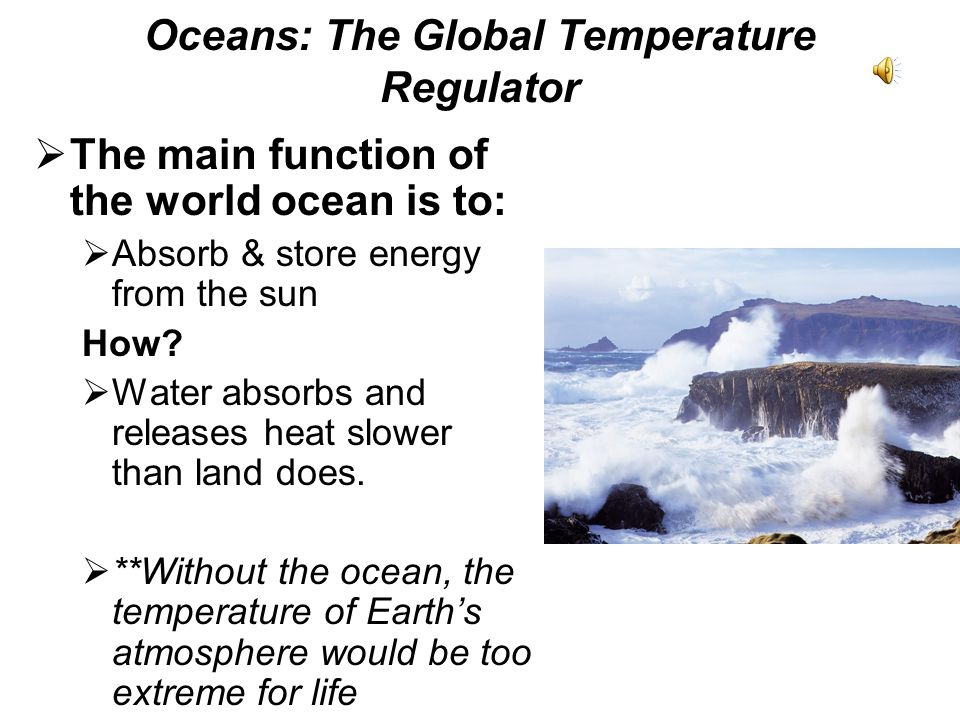 Oceans: The Global Temperature Regulator