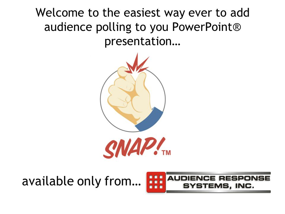 Welcome to the easiest way ever to add audience polling to you PowerPoint® presentation…