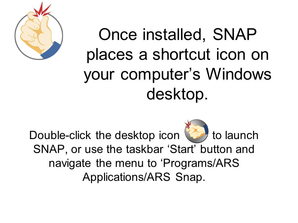 Once installed, SNAP places a shortcut icon on your computer's Windows desktop.