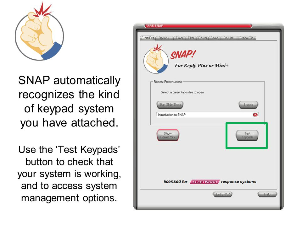 SNAP automatically recognizes the kind of keypad system you have attached.