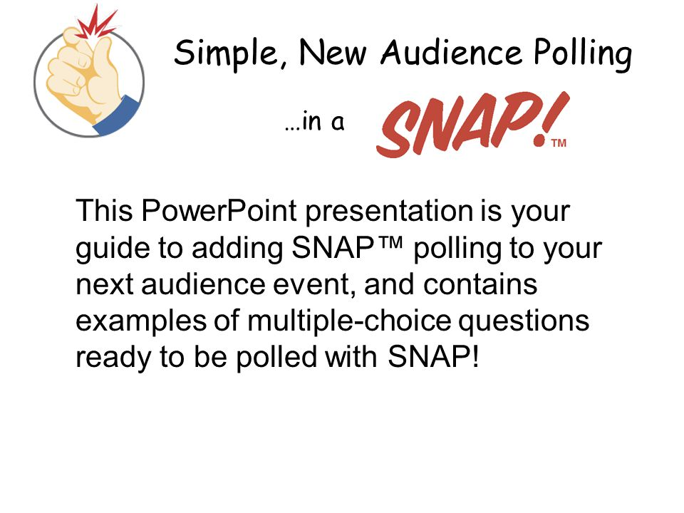 Simple, New Audience Polling …in a