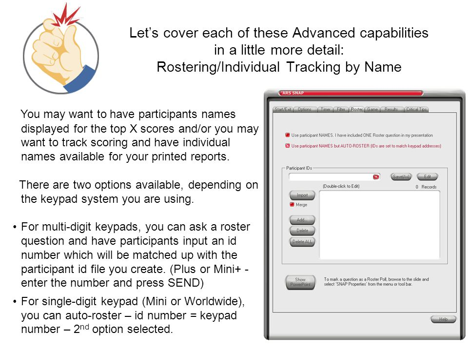 Let's cover each of these Advanced capabilities in a little more detail: Rostering/Individual Tracking by Name